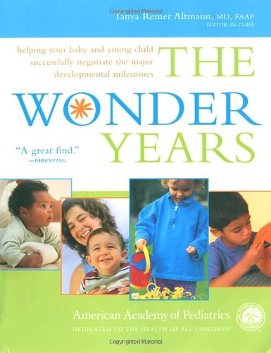 9780553383973: The Wonder Years: Helping Your Baby and Young Child Successfully Negotiate the Major Developmental Milestones