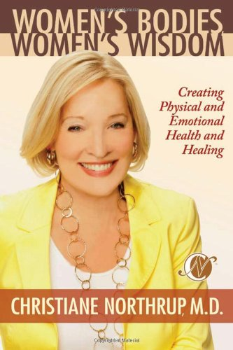 9780553384109: Women's Bodies, Women's Wisdom: Creating Physical and Emotional Health and Healing