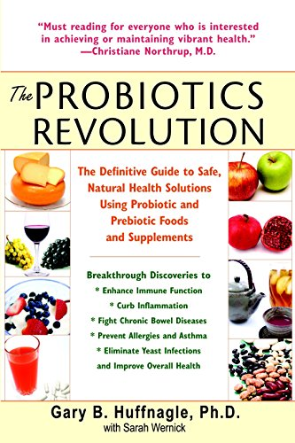 9780553384192: The Probiotics Revolution: The Definitive Guide to Safe, Natural Health Solutions Using Probiotic and Prebiotic Foods and Supplements