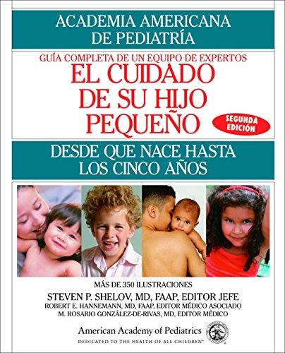 El Cuidado de su Hijo Pequeno: Desde Que Nace Hasta Los Cincos Anos (Spanish Edition) (0553384236) by American Academy Of Pediatrics