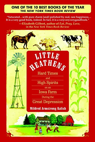 9780553384246: Little Heathens: Hard Times and High Spirits on an Iowa Farm During the Great Depression