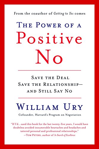 The power of a positive no. save the deal save the relationship and still say no