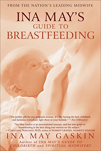 Ina May's Guide to Breastfeeding: From the Nation's Leading Midwife (0553384295) by Ina May Gaskin