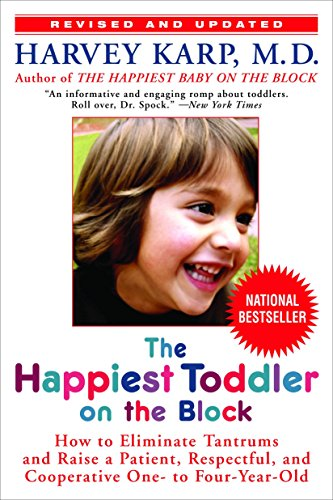 9780553384420: The Happiest Toddler on the Block: How to Eliminate Tantrums and Raise a Patient, Respectful, and Cooperative One- to Four-Year-Old: Revised Edition
