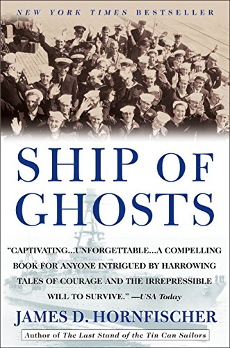 9780553384505: Ship of Ghosts: The Story of the USS Houston, FDR's Legendary Lost Cruiser, and the Epic Saga of Her Survivors