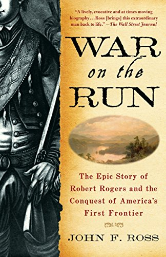9780553384574: War on the Run: The Epic Story of Robert Rogers and the Conquest of America's First Frontier