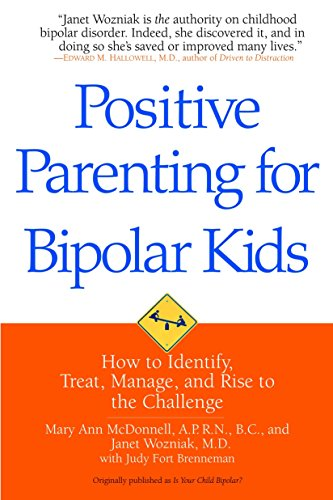 9780553384628: Positive Parenting for Bipolar Kids: How to Identify, Treat, Manage, and Rise to the Challenge