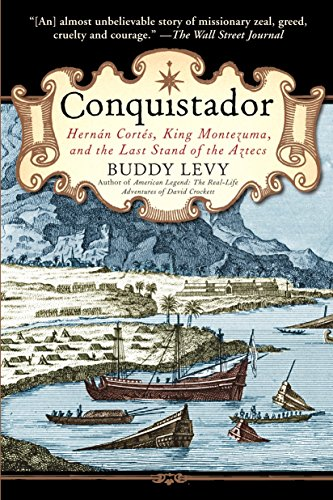 9780553384710: Conquistador: Hernan Cortes, King Montezuma, and the Last Stand of the Aztecs