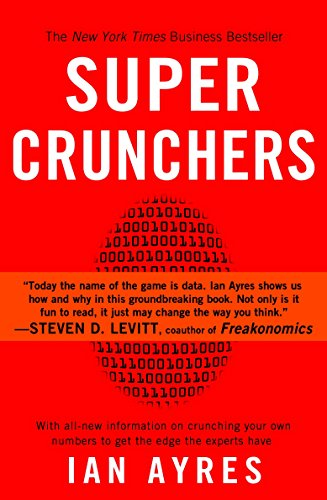9780553384734: Super Crunchers: Why Thinking-By-Numbers is the New Way To Be Smart