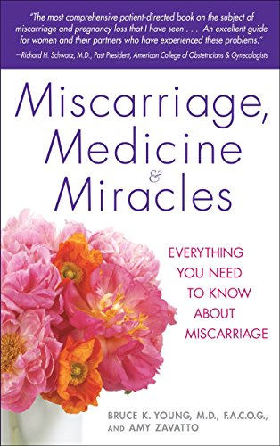 Miscarriage, Medicine & Miracles: Everything You Need to Know about Miscarriage (9780553384857) by Bruce Young MD; Amy Zavatto