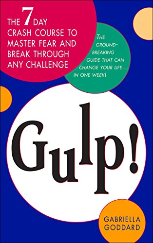 9780553384987: Gulp!: The Seven-Day Crash Course to Master Fear and Break Through Any Challenge