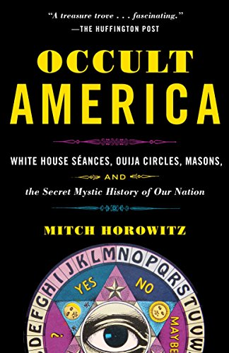 9780553385151: Occult America: White House Seances, Ouija Circles, Masons, and the Secret Mystic History of Our Nation