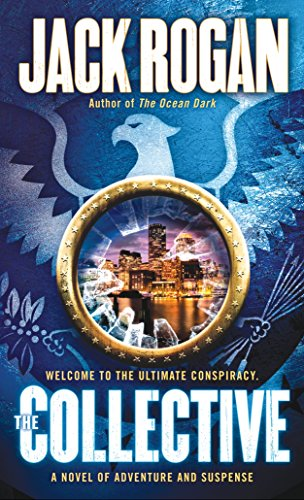 9780553385199: The Collective: A Novel of Adventure and Suspense
