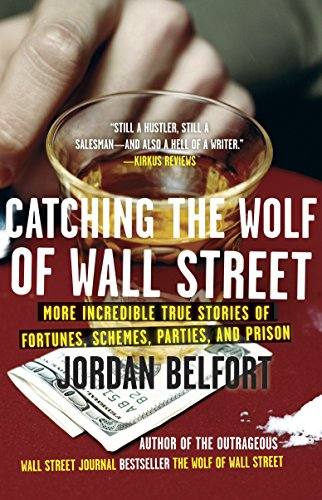 9780553385441: Catching the Wolf of Wall Street: More Incredible True Stories of Fortunes, Schemes, Parties, and Prison