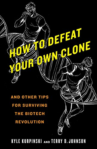 9780553385786: How to Defeat Your Own Clone: And Other Tips for Surviving the Biotech Revolution