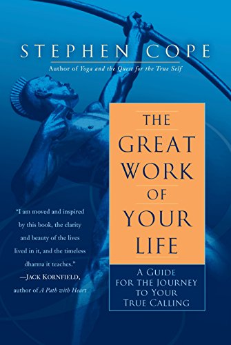 9780553386073: The Great Work of Your Life: A Guide for the Journey to Your True Calling