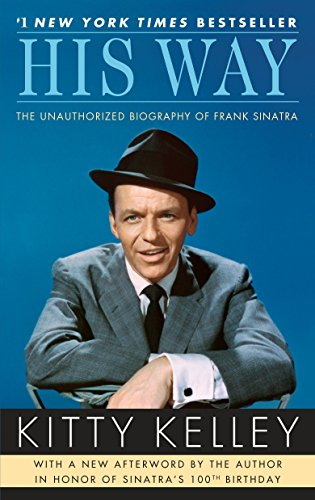 His Way: The Unauthorized Biography of Frank: Kelley, Kitty