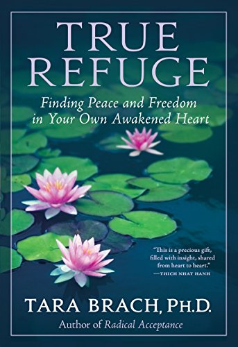 9780553386349: True Refuge: Finding Peace and Freedom in Your Own Awakened Heart