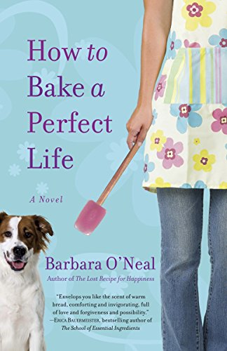 9780553386776: How to Bake a Perfect Life: A Novel