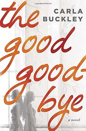 9780553390582: The Good Goodbye: A Novel