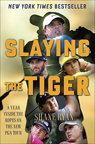 9780553390667: Slaying the Tiger: A Year Inside the Ropes on the New PGA Tour