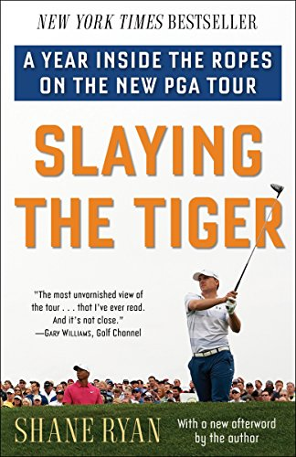 9780553390681: Slaying the Tiger: A Year Inside the Ropes on the New PGA Tour