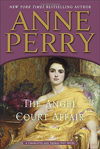 9780553391350: The Angel Court Affair: A Charlotte and Thomas Pitt Novel