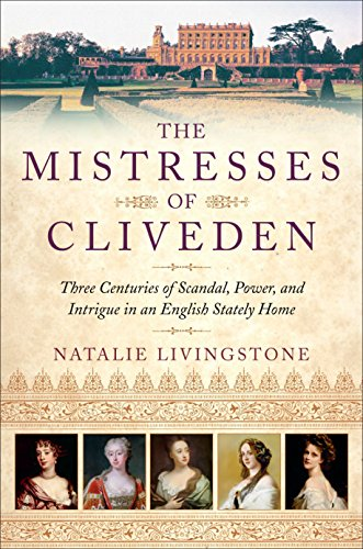 9780553392074: The Mistresses of Cliveden: Three Centuries of Scandal, Power, and Intrigue in an English Stately Home
