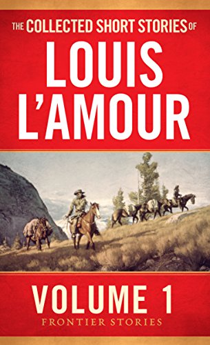 9780553392265: The Collected Short Stories of Louis L'Amour, Volume 1: Frontier Stories