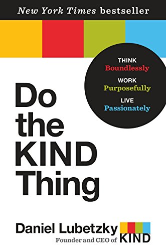 9780553393248: Do the KIND Thing: Think Boundlessly, Work Purposefully, Live Passionately