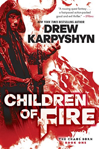 9780553393491: Children of Fire (The Chaos Born, Book One)