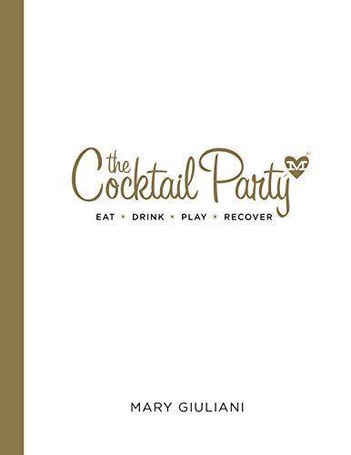9780553393507: The Cocktail Party: The Ultimate Guide to Small Bites, Big Drinks, and Effortless Entertaining