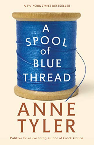 9780553394399: A Spool of Blue Thread: A Novel