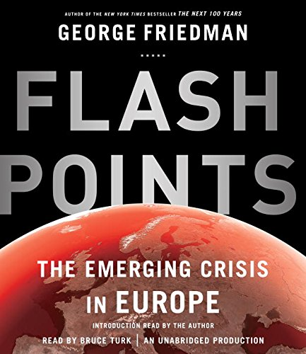 9780553399097: Flashpoints: The Emerging Crisis in Europe