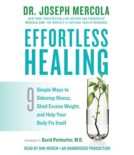 9780553399158: Effortless Healing: 9 Simple Ways to Sidestep Illness, Shed Excess Weight, and Help Your Body Fix Itself
