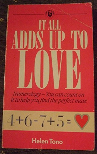 It All Adds Up to Love (Love life guides): Helen Tano