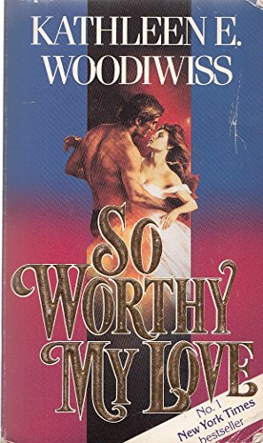 9780553401981: So Worthy My Love