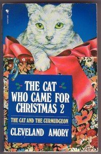 9780553403565: The cat who came for Christmas 2: The cat and the curmudgeon