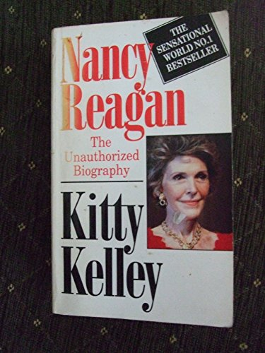 Nancy Reagan : The Unauthorized Biography: Kelley, Kitty