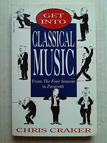 GET INTO CLASSICAL MUSIC: CHRIS CRAKER