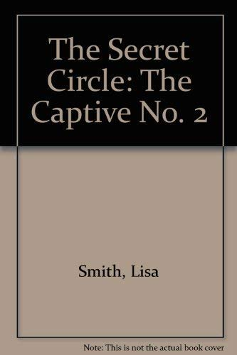 9780553406740: The Secret Circle: The Captive No. 2