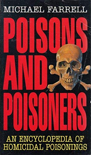 9780553406832: Poisons and Poisoners: An Encyclopedia of Homicidal Poisonings