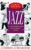 Get Into Jazz : A Comprehensive Beginner's Guide