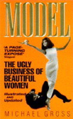 9780553407099: Model - The Ugly Business Of Beautiful Women
