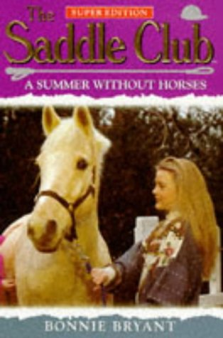 9780553407709: A Summer Without Horses (Saddle Club Super Edition)