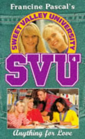 9780553407907: ANYTHING FOR LOVE (SWEET VALLEY UNIVERSITY S.)