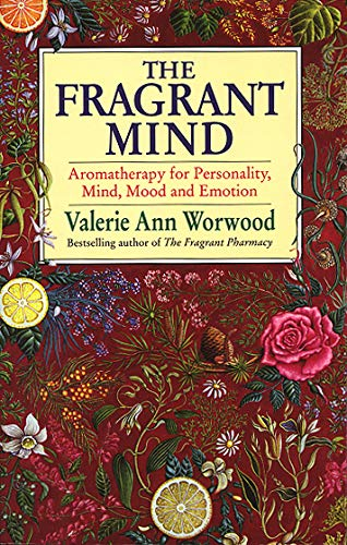 9780553407990: The Fragrant Mind: Aromatherapy for Personality, Mind, Mood and Emotion
