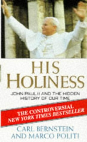 9780553408119: His Holiness: John Paul II and the Hidden History of Our Time
