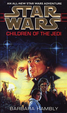 STAR WARS: CHILDREN OF THE JEDI (0553408798) by Hambly, Barbara