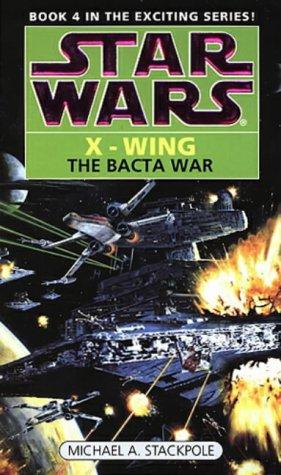 9780553409246: Star Wars: The Bacta War (Star Wars: X-Wing)